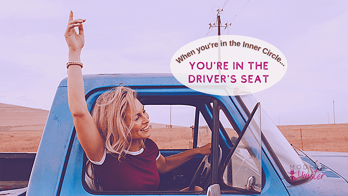 When you're in the inner circle, you're in the driver's seat.